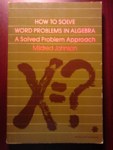 9780070326200: How to Solve Word Problems in Algebra: A Solved Problem Approach