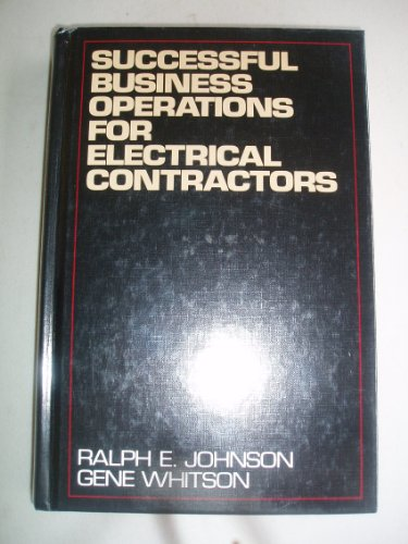 Successful Business Operations for Electrical Contractors: Johnson, Ralph Edgar; Whitson, Gene