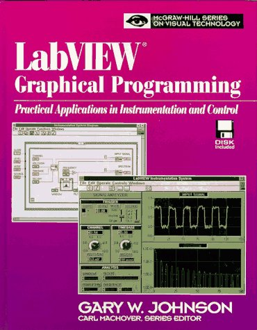 9780070326927: Labview Graphical Programming: Practical Applications in Instrumentation and Control/Book and Disk (Mcgraw-Hill Series on Visual Technology)