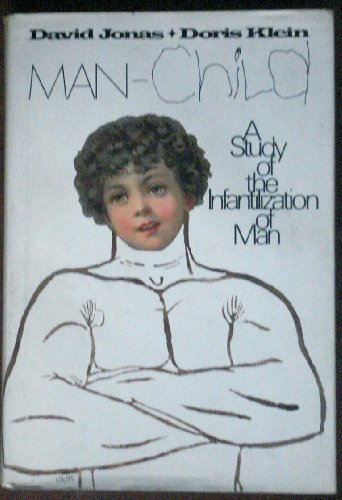 9780070327764: Man-Child: A Study of the Infantilization of Man