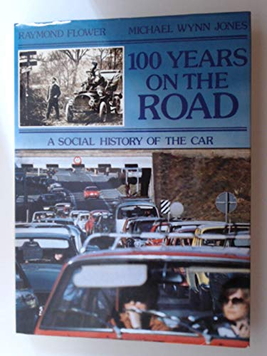 9780070327849: 100 [One Hundred] Years on the Road: A Social History of the Car