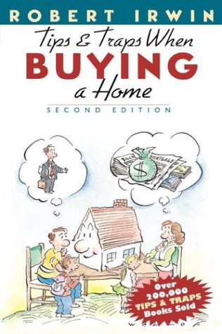 Tips and Traps When Buying A Home: Robert Irwin