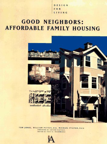 9780070329133: Good Neighbors: Affordable Family Housing (Design For Living)