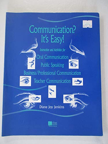 9780070329188: Communication? It's easy!: Instruction and activities for oral communication, public speaking, business/professional communication, teacher communication (College custom series)