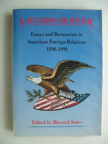 9780070330160: Safeguarding the Republic: Essays and Documents in American Foreign Relations, 1890-1991