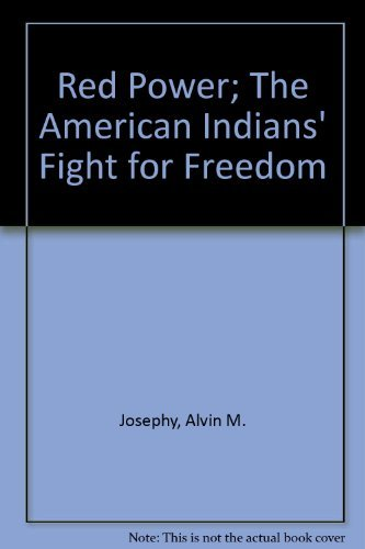 Red Power; The American Indians' Fight for Freedom
