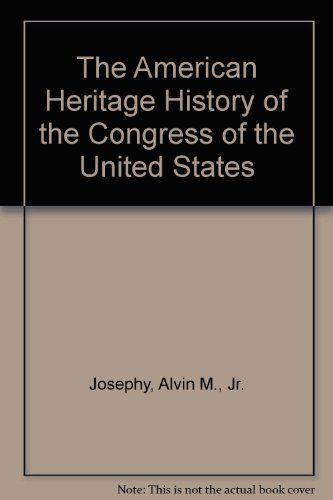 9780070330580: The American Heritage History of the Congress of the United States