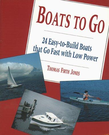 Boats to Go : 24 Easy-to-Build Boats: Thomas F. Jones