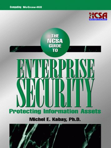 9780070331471: NCSA Guide to Enterprise Security: Protecting Information Assets (McGraw-Hill Computer Communications Series)