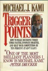 9780070332195: Trigger Points: How to Make Decisions Three Times Faster, Innovate Smarter, and Beat Your Competition by 10 Percent (It Ain't Easy!)