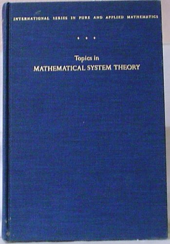 9780070332553: Topics in Mathematical System Theory (Pure & Applied Mathematics S.)