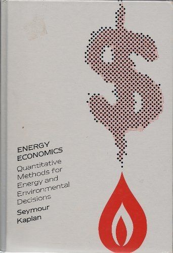 9780070332867: Energy Economics: Quantitative Methods for Energy and Environmental Decisions