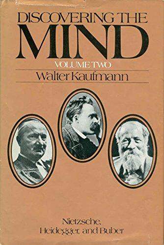 Discovering the Mind, Vol. 2: Nietzsche, Heidegger, and Buber: Walter Arnold Kaufmann