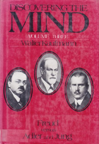 Discovering the Mind: Freud Versus Adler and Jung (His Discovering the mind): Kaufmann, Walter ...