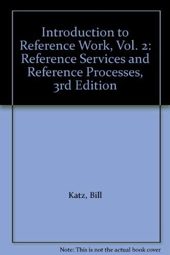 9780070333321: Introduction to Reference Work, Vol. 2: Reference Services and Reference Processes, 3rd Edition