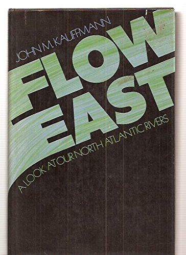 9780070333758: Flow East: A Look at Our North Atlantic Rivers (American Wilderness Series, Vol. 3)