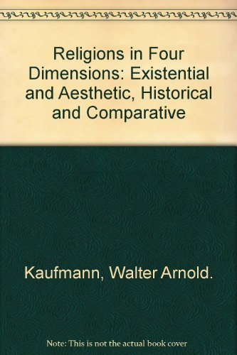 9780070333949: Religions in Four Dimensions: Existential and Aesthetic, Historical and Comparative
