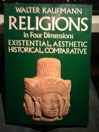 9780070333956: Religions in Four Dimensions: Existential and Aesthetic, Historical and Comparative