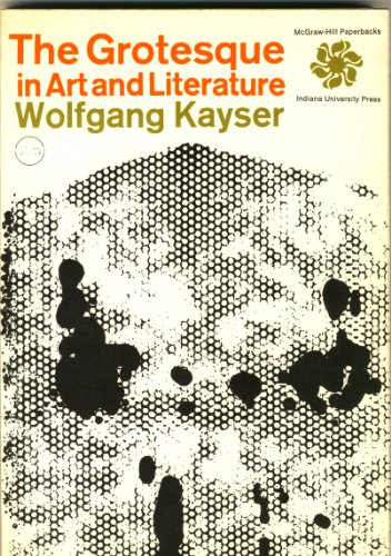 9780070334076: The Grotesque in Art and Literature [Paperback] by Kayser, Wolfgang
