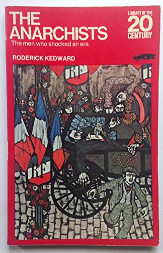 The anarchists; the men who shocked an era: H. R. Kedward