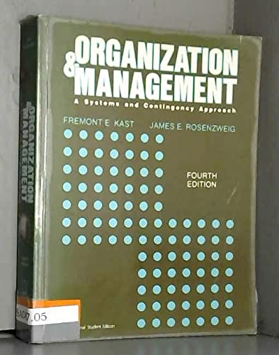 Organization and Management : A Systems and: Fremont Kast; James