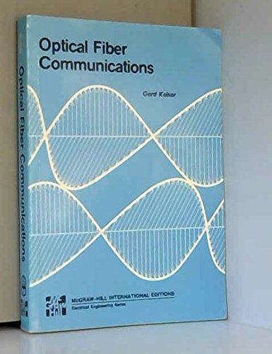 9780070334670: Optical Fibre Communications (McGraw-Hill series in electrical engineering)