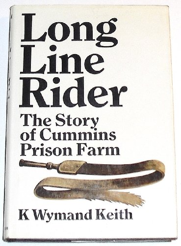 9780070334724: Long line rider;: The story of Cummins Prison Farm