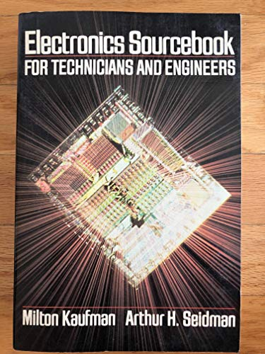 Electronics Sourcebook : For Technicians and Engineers: Kaufmann, Milton (editor); Seidman, Arthur ...