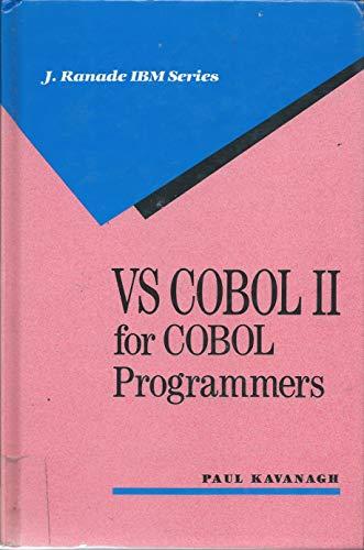 VS COBOL II for COBOL Programmers: Kavanagh, Paul