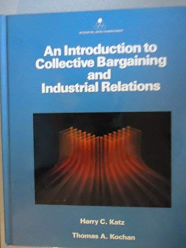9780070336452: An Introduction to Collective Bargaining and Industrial Relations (MCGRAW HILL SERIES IN MANAGEMENT)