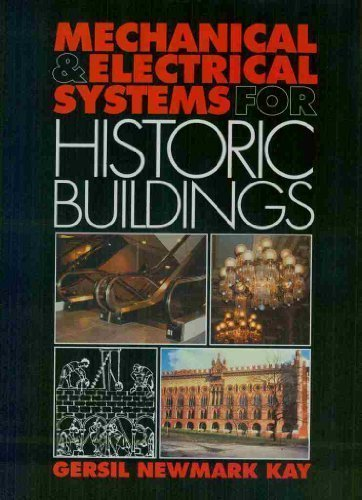 Mechanical and Electrical Systems for Historic Buildings: Kay, Gersil Newmark