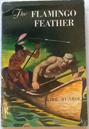 The Flamingo Feather: Kirk Munroe