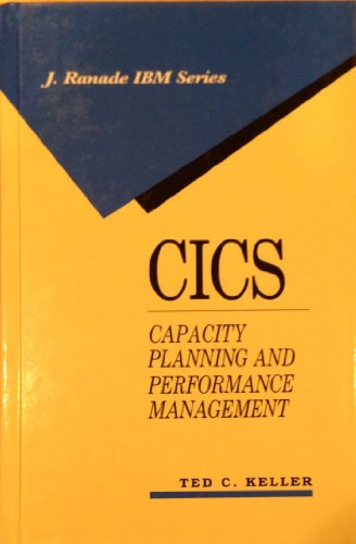 9780070337831: Cics: Capacity Planning and Performance Management (J Ranade Series on Computer Communications)