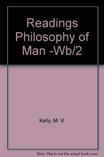 Readings in the Philosophy of Man: William L. Kelly,