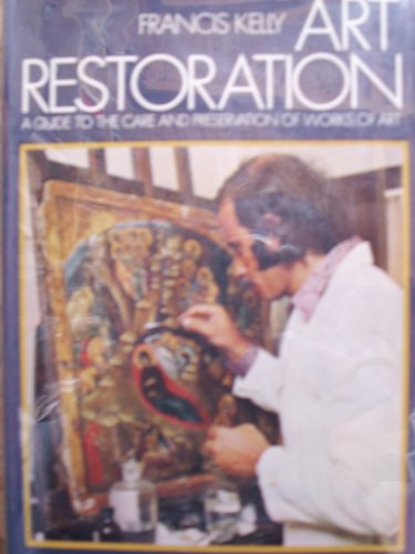 9780070338906: Art restoration;: A guide to the care and preservation of works of art