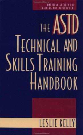 9780070338999: The ASTD Technical and Skills Training Handbook