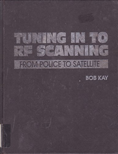 9780070339637: Tuning in to Rf Scanning: From Police to Satellite Bands