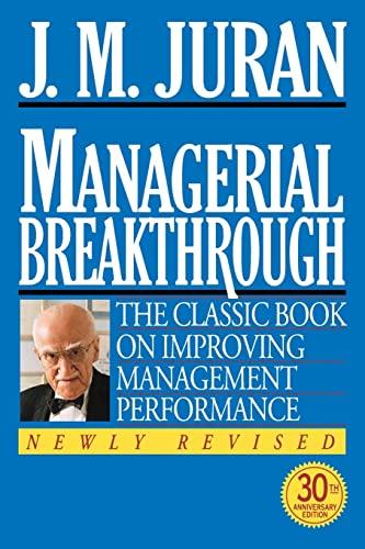 Managerial Breakthrough: The Classic Book on Improving: Joseph M. Juran,