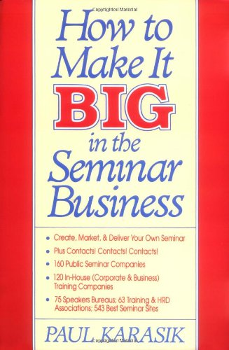 9780070341203: How to Make it Big in the Seminar Business