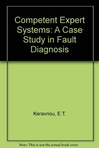 Competent Expert Systems : A Case Study: Keravnou, Elpida T.;