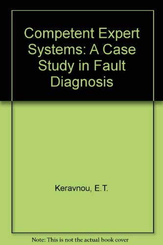 9780070341685: Competent Expert Systems: A Case Study in Fault Diagnosis