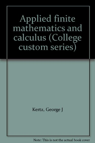 9780070342347: Applied finite mathematics and calculus (College custom series)