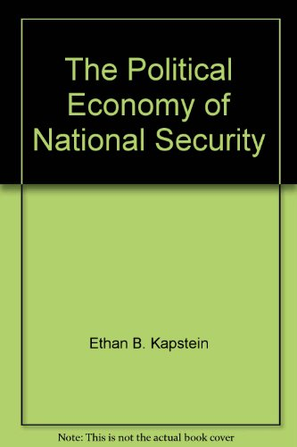 9780070342576: The Political Economy of National Security