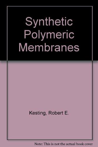 Synthetic Polymeric Membranes: Robert E. Kesting