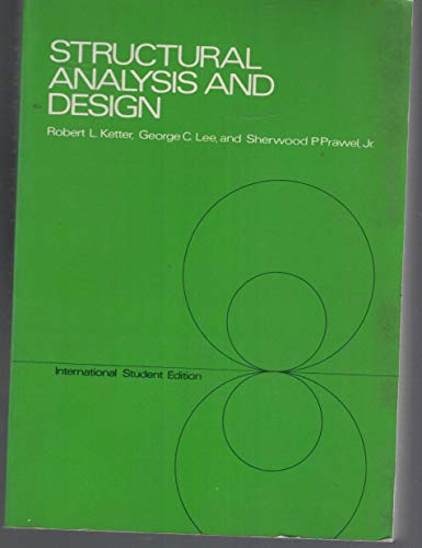 Structural Analysis and Design: Ketter, Robert L.
