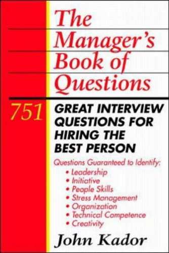 9780070343115: Manager's Book of Questions: 751 Great Interview Questions for Hiring the Best Person