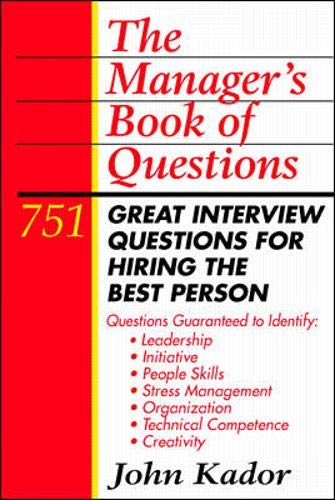9780070343115: The Manager's Book of Questions: 751 Great Interview Questions for Hiring the Best Person