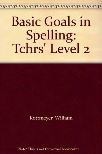 9780070343122: Basic Goals in Spelling: Tchrs' Level 2