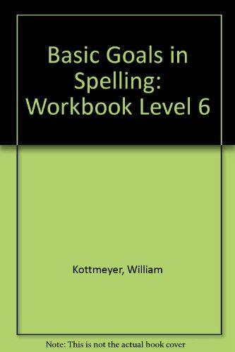 9780070343269: Basic Goals in Spelling: Workbook Level 6
