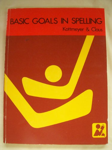 Basic Goals in Spelling: Workbook Level 8 (0070343284) by William Kottmeyer; Audrey Claus